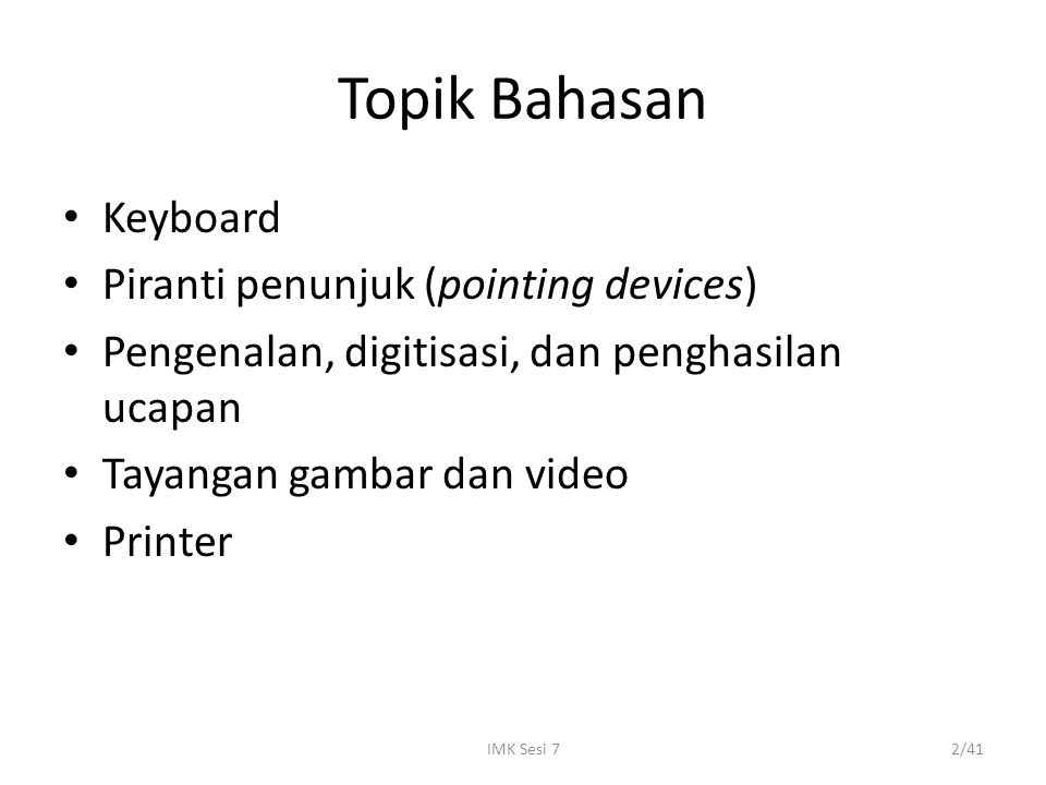 Topik Bahasan Keyboard Piranti penunjuk (pointing devices)