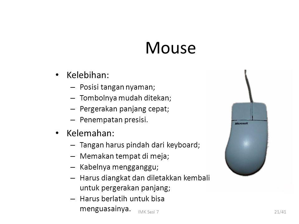 Mouse Kelebihan: Kelemahan: Posisi tangan nyaman;
