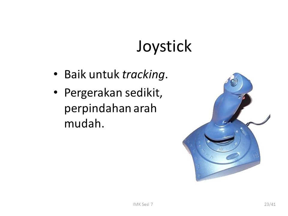 Joystick Baik untuk tracking.