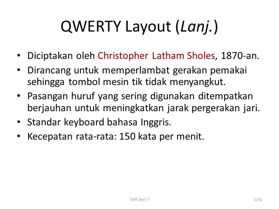 QWERTY Layout (Lanj.) Diciptakan oleh Christopher Latham Sholes, 1870-an.
