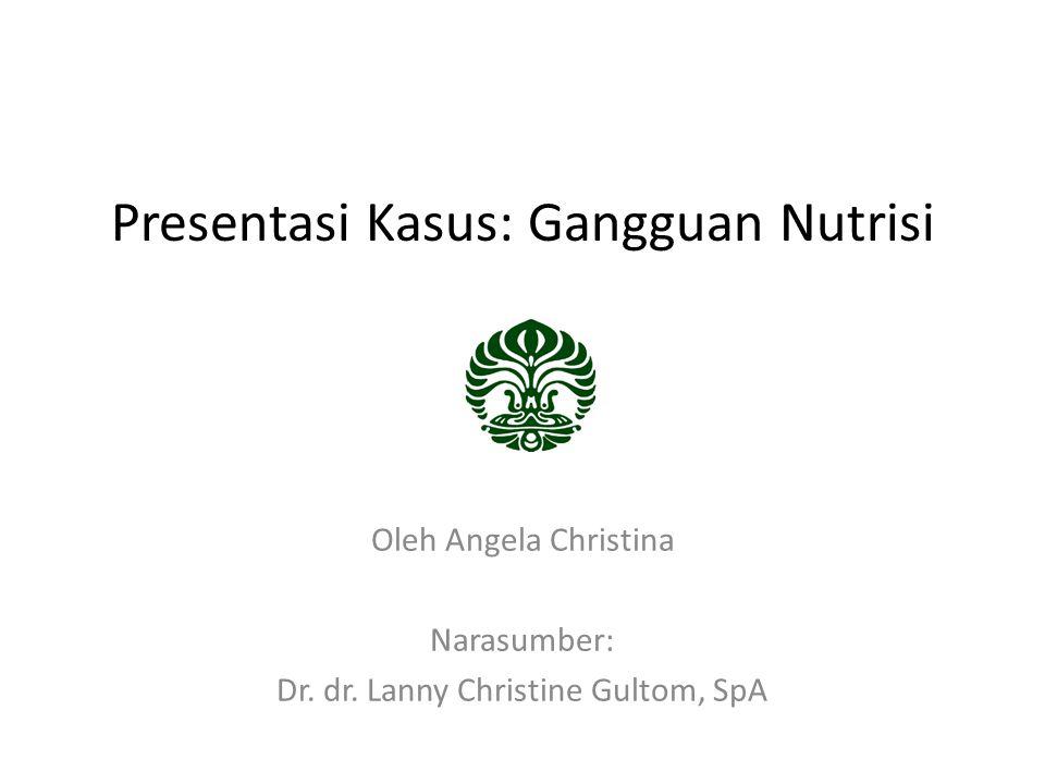 Presentasi Kasus: Gangguan Nutrisi