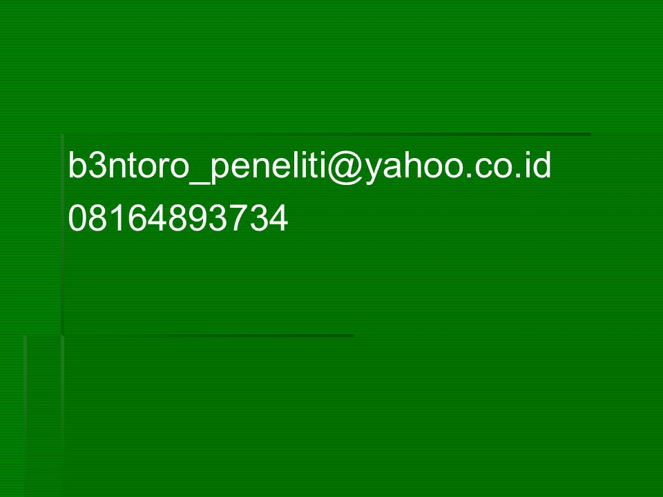 b3ntoro_peneliti@yahoo.co.id 08164893734