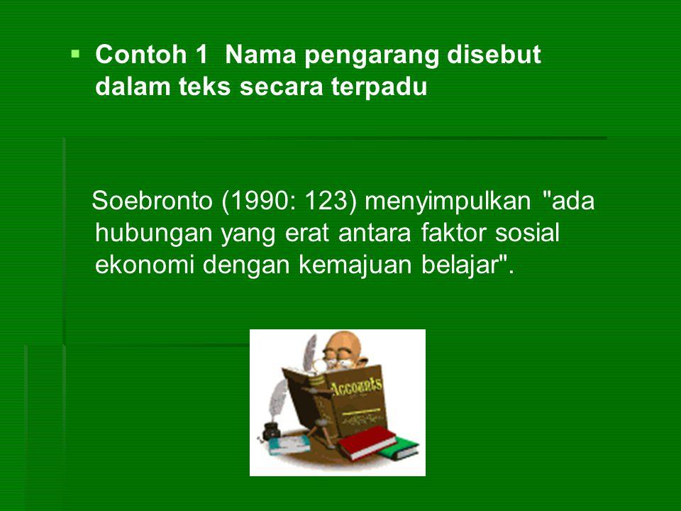 Contoh 1 Nama pengarang disebut dalam teks secara terpadu