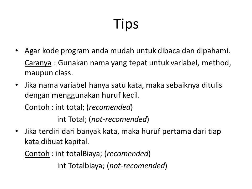Tips Agar kode program anda mudah untuk dibaca dan dipahami.