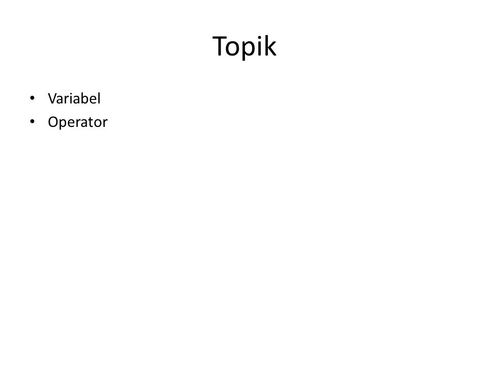 Topik Variabel Operator