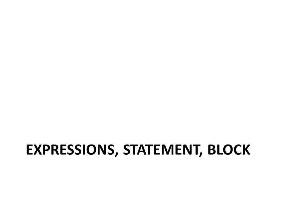 Expressions, statement, block
