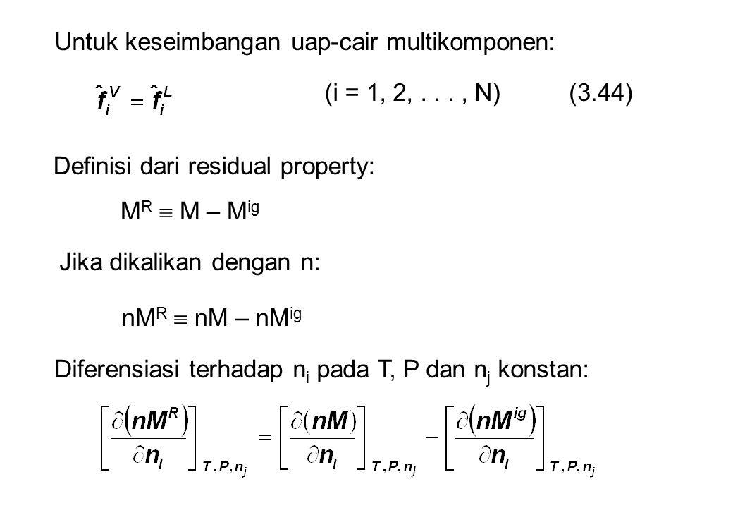 Untuk keseimbangan uap-cair multikomponen: