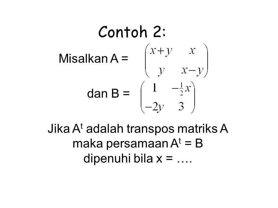 Jika At adalah transpos matriks A