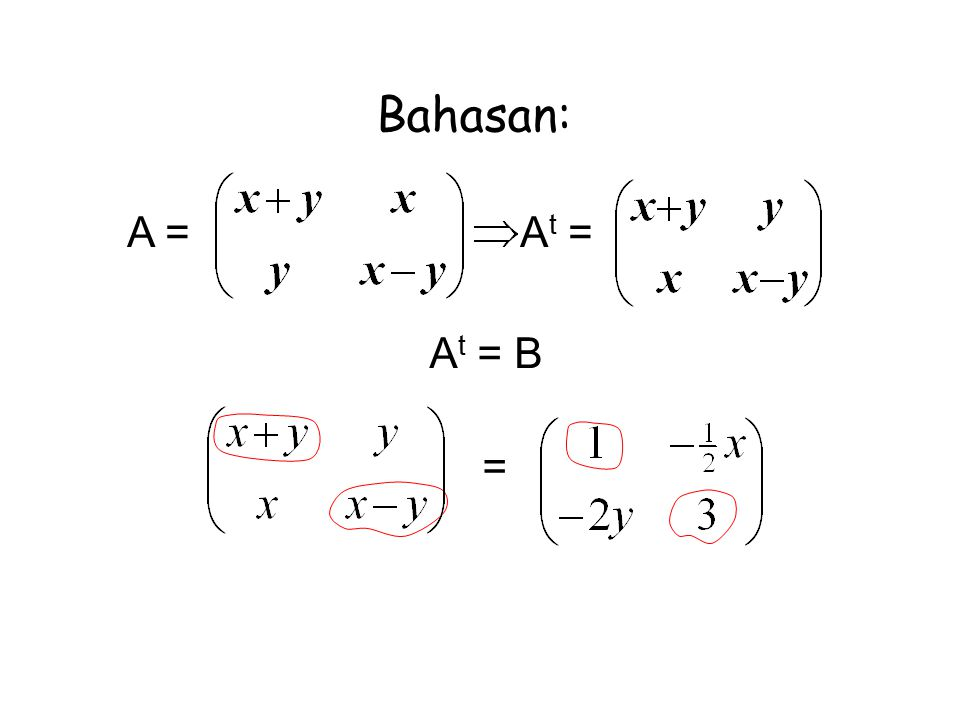 Bahasan: A = At = At = B =