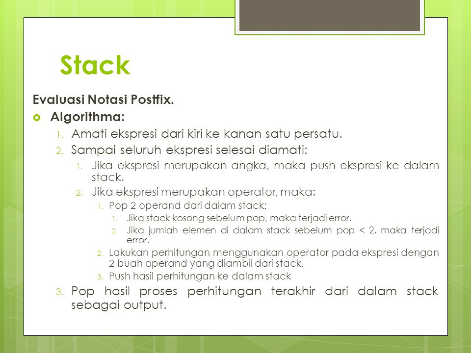 Stack Evaluasi Notasi Postfix. Algorithma: