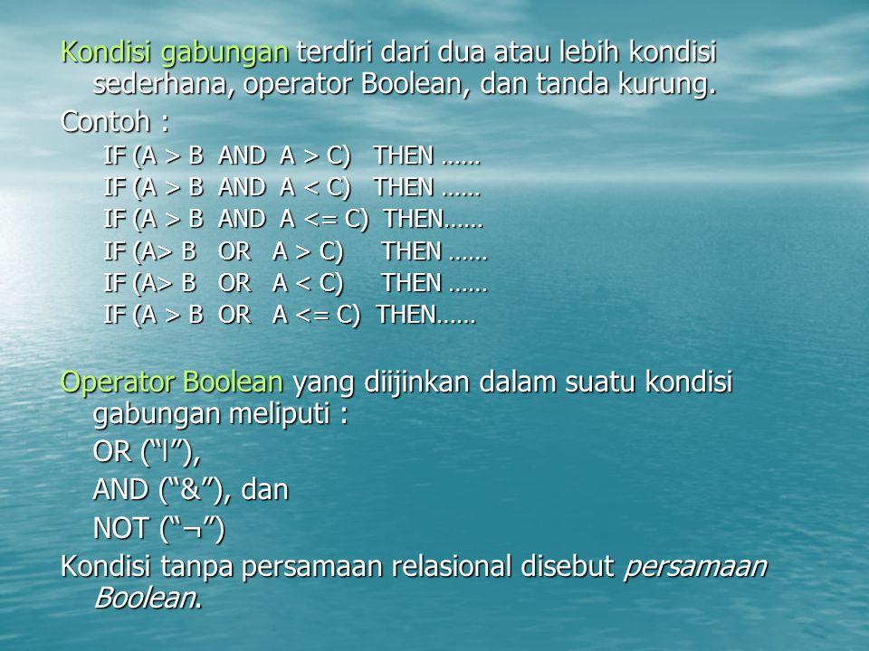 Kondisi tanpa persamaan relasional disebut persamaan Boolean.