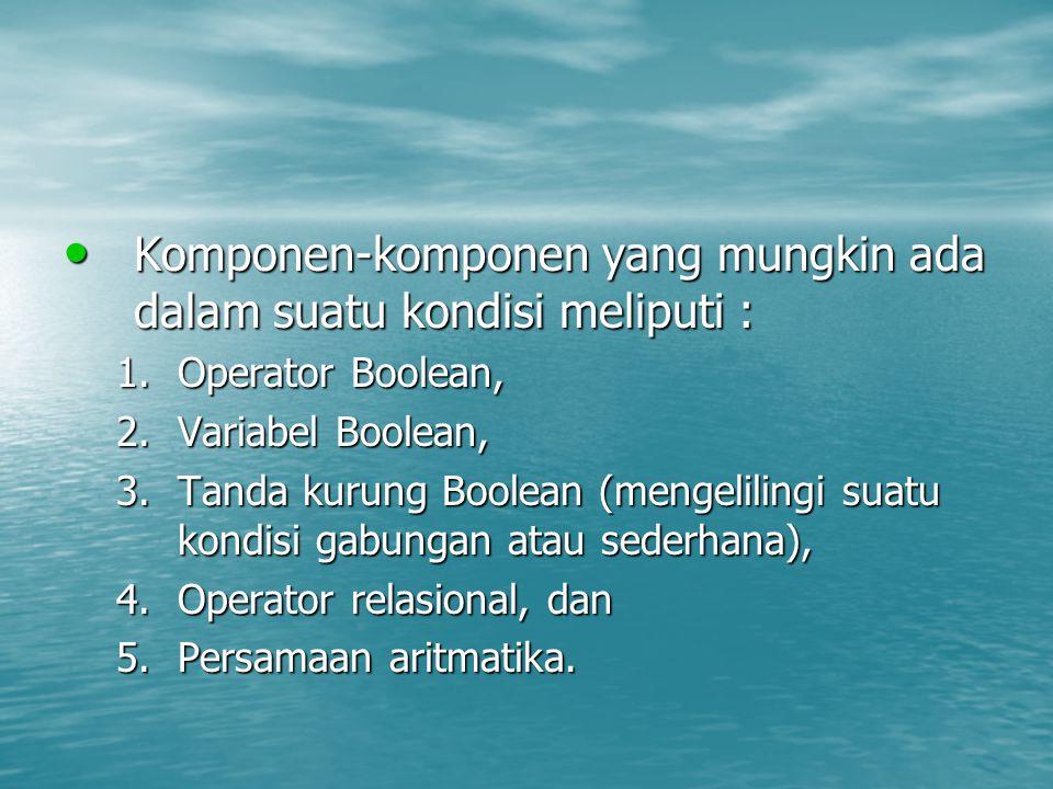 Komponen-komponen yang mungkin ada dalam suatu kondisi meliputi :