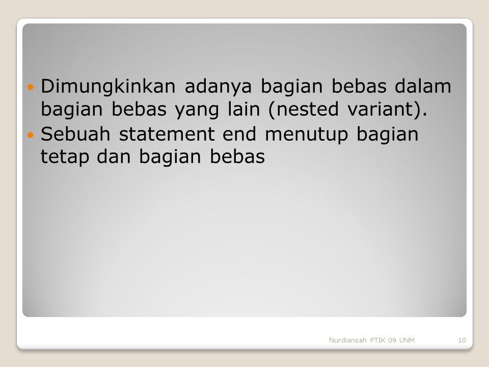Sebuah statement end menutup bagian tetap dan bagian bebas