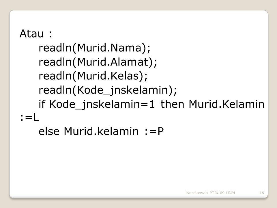 Atau : readln(Murid. Nama); readln(Murid. Alamat); readln(Murid