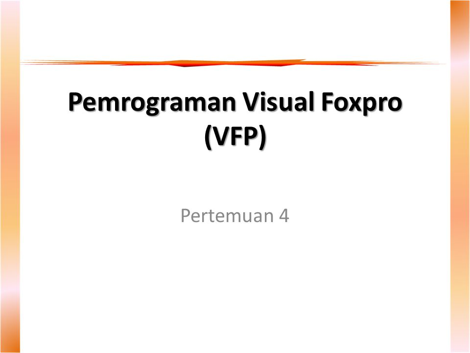 Pemrograman Visual Foxpro (VFP)