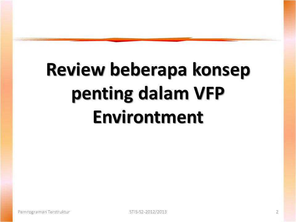 Review beberapa konsep penting dalam VFP Environtment