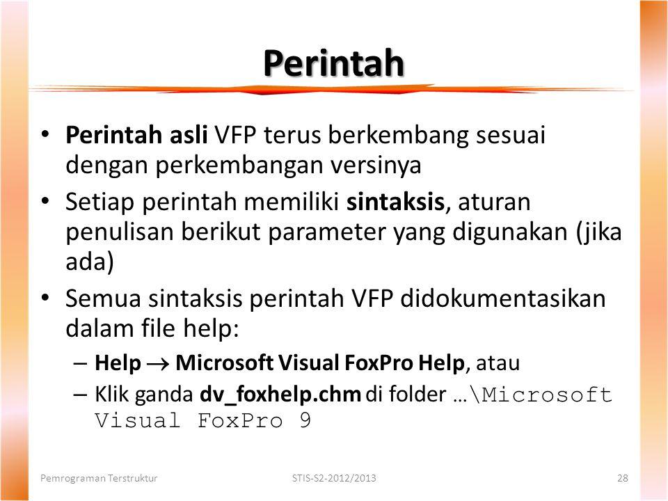 Perintah Perintah asli VFP terus berkembang sesuai dengan perkembangan versinya.