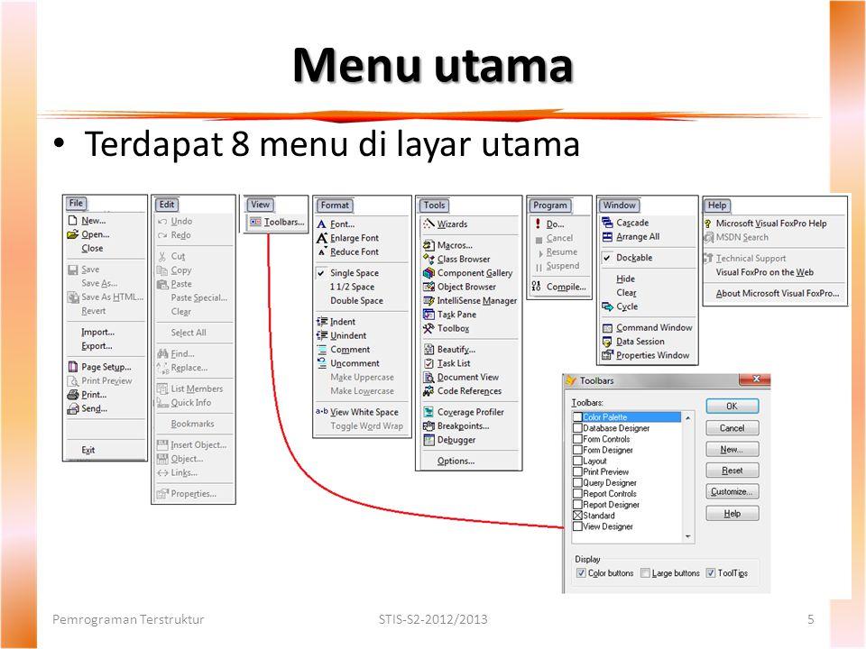 Menu utama Terdapat 8 menu di layar utama Pemrograman Terstruktur