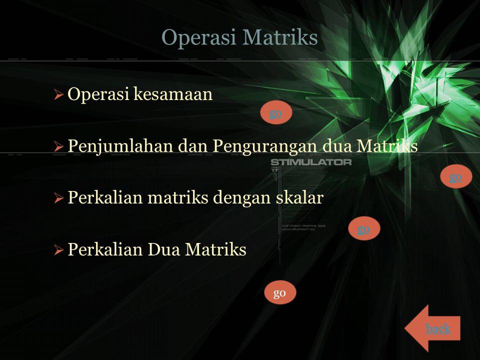 Operasi Matriks Operasi kesamaan