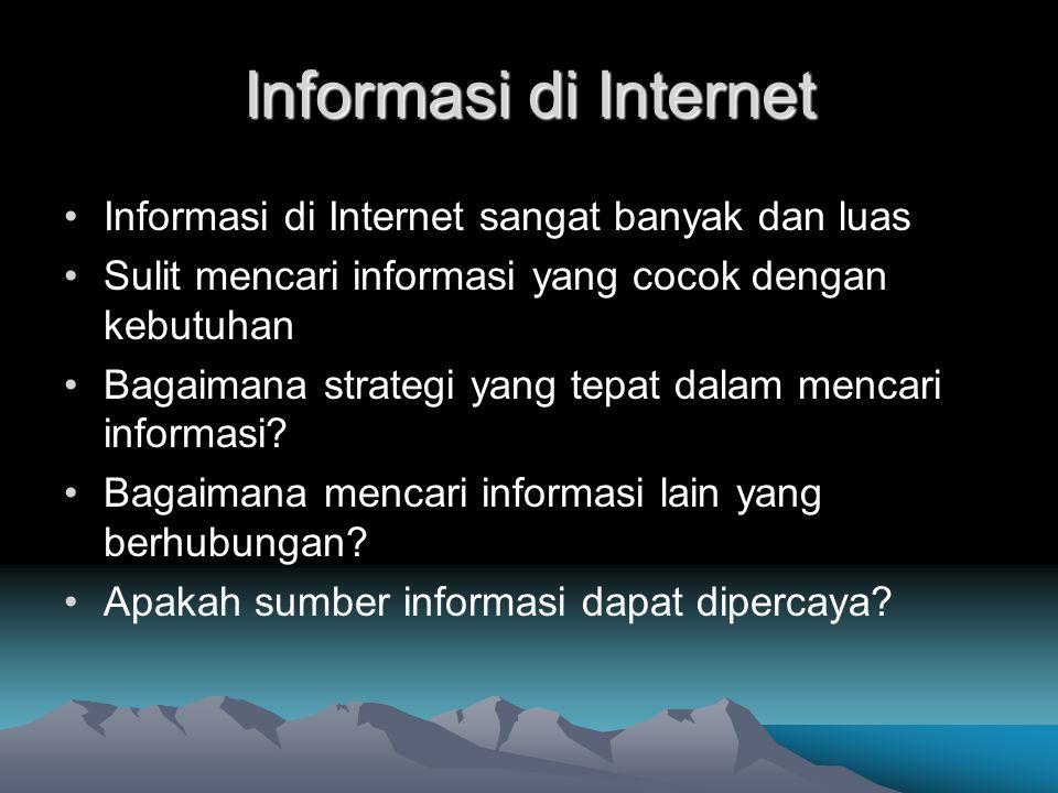 Informasi di Internet Informasi di Internet sangat banyak dan luas