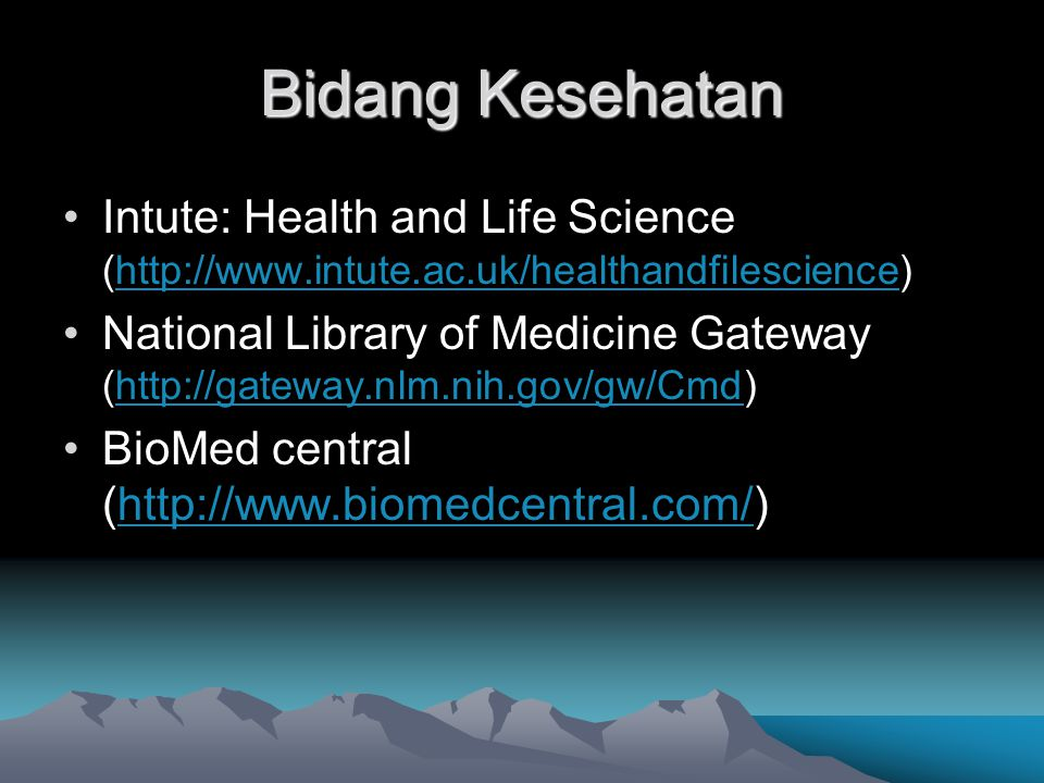 Bidang Kesehatan Intute: Health and Life Science (http://www.intute.ac.uk/healthandfilescience)