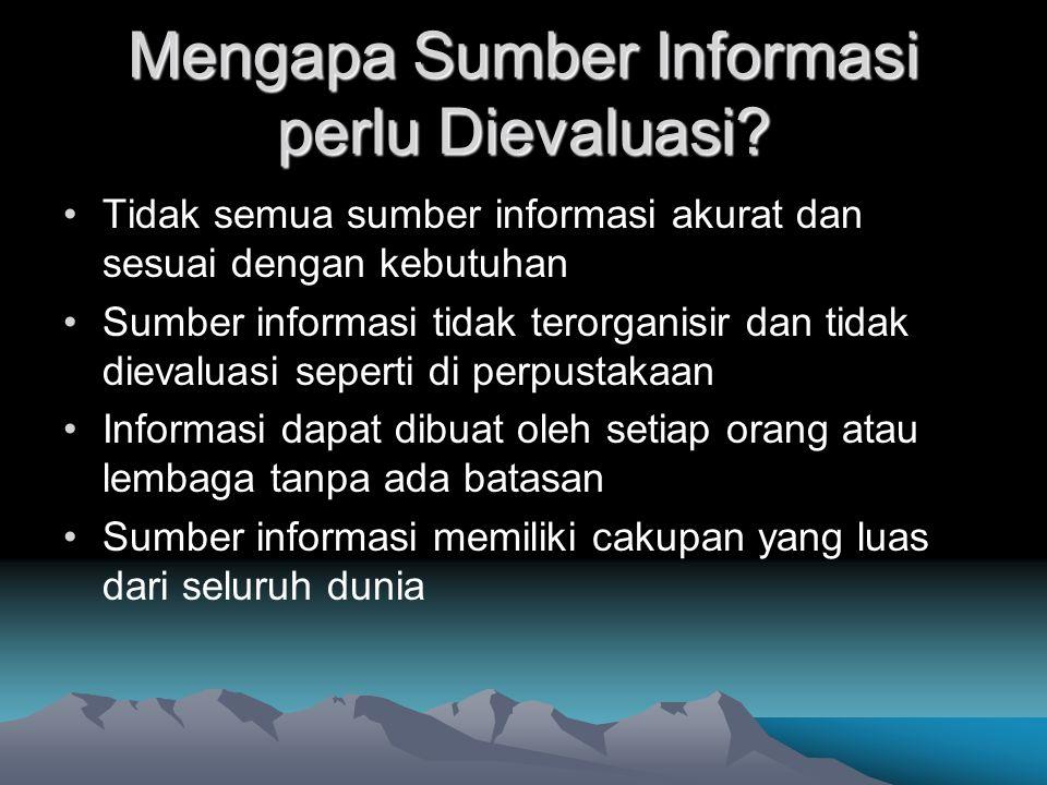 Mengapa Sumber Informasi perlu Dievaluasi
