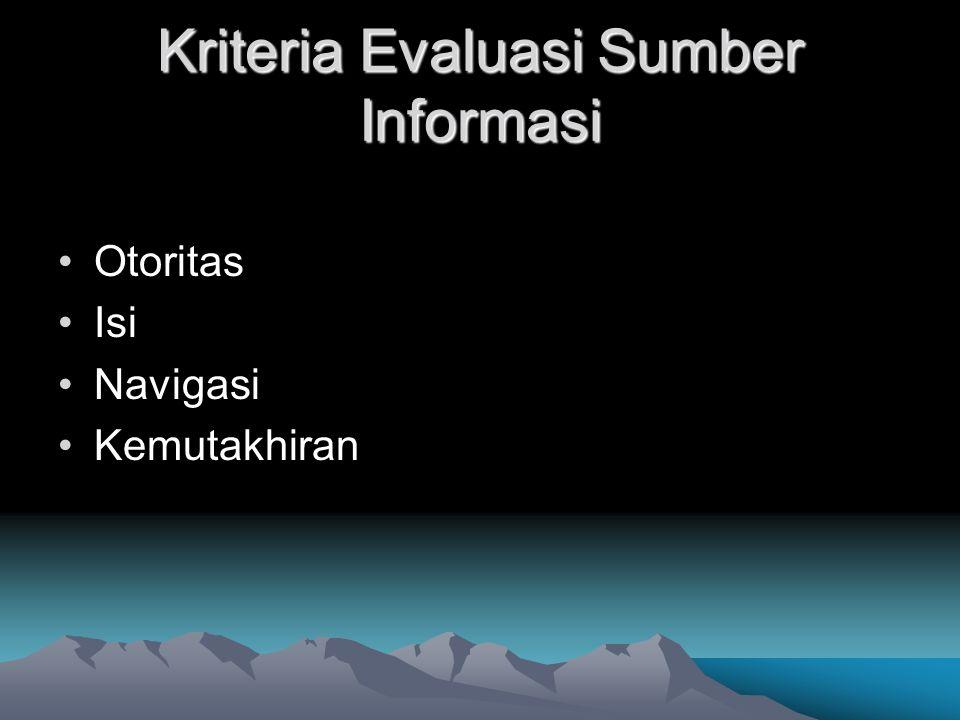 Kriteria Evaluasi Sumber Informasi