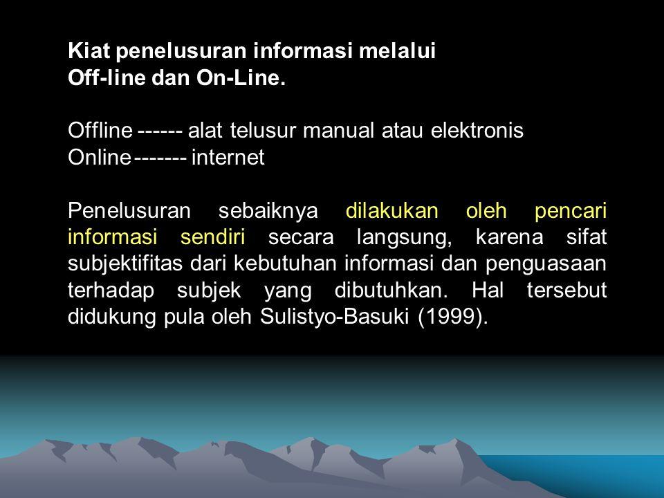 Kiat penelusuran informasi melalui Off-line dan On-Line