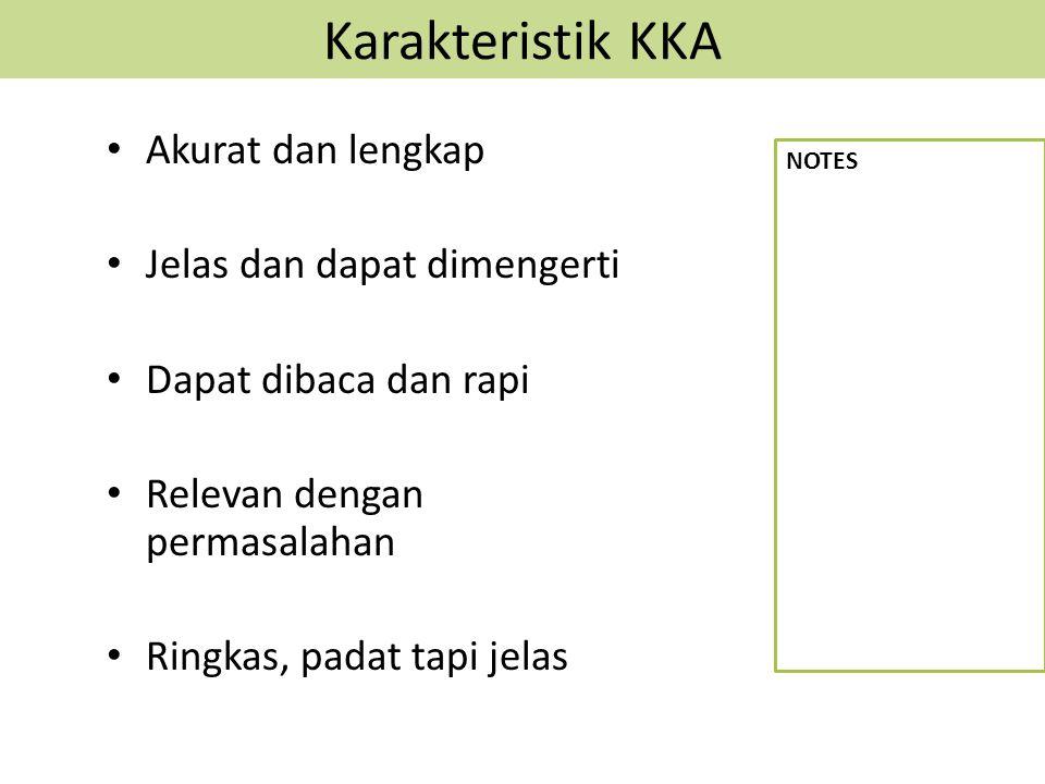 Karakteristik KKA Akurat dan lengkap Jelas dan dapat dimengerti