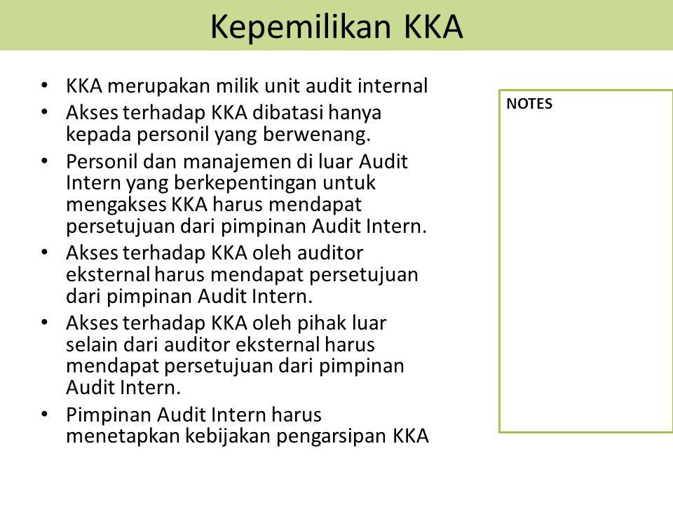Kepemilikan KKA KKA merupakan milik unit audit internal