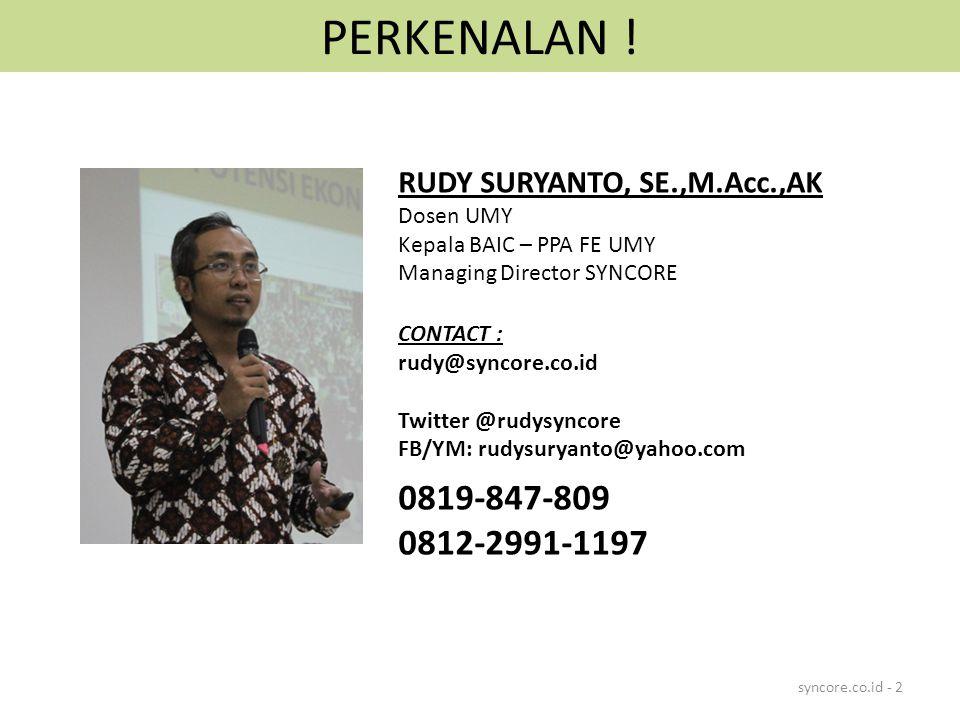 PERKENALAN ! 0819-847-809 0812-2991-1197 RUDY SURYANTO, SE.,M.Acc.,AK