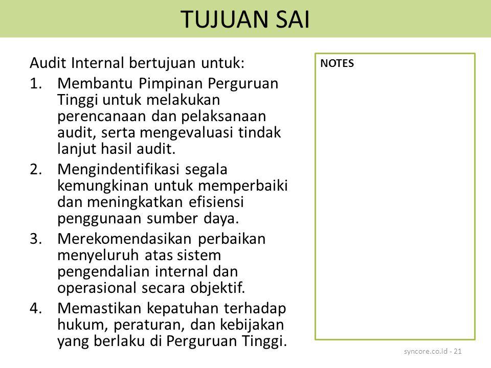 TUJUAN SAI Audit Internal bertujuan untuk: