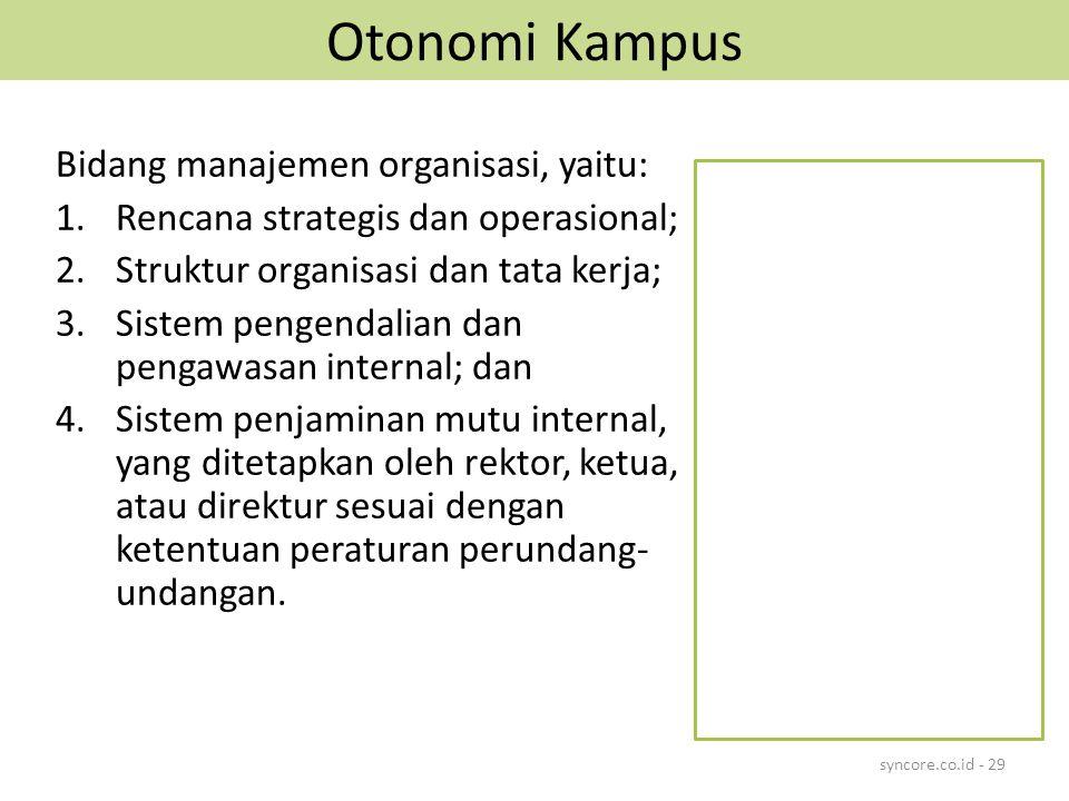 Otonomi Kampus Bidang manajemen organisasi, yaitu: