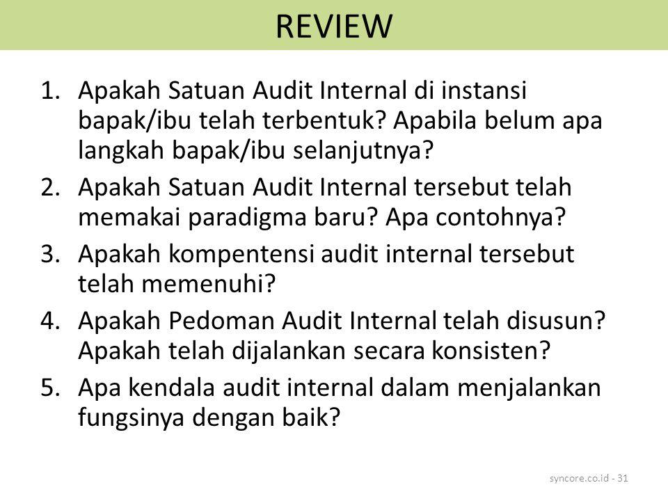 REVIEW Apakah Satuan Audit Internal di instansi bapak/ibu telah terbentuk Apabila belum apa langkah bapak/ibu selanjutnya