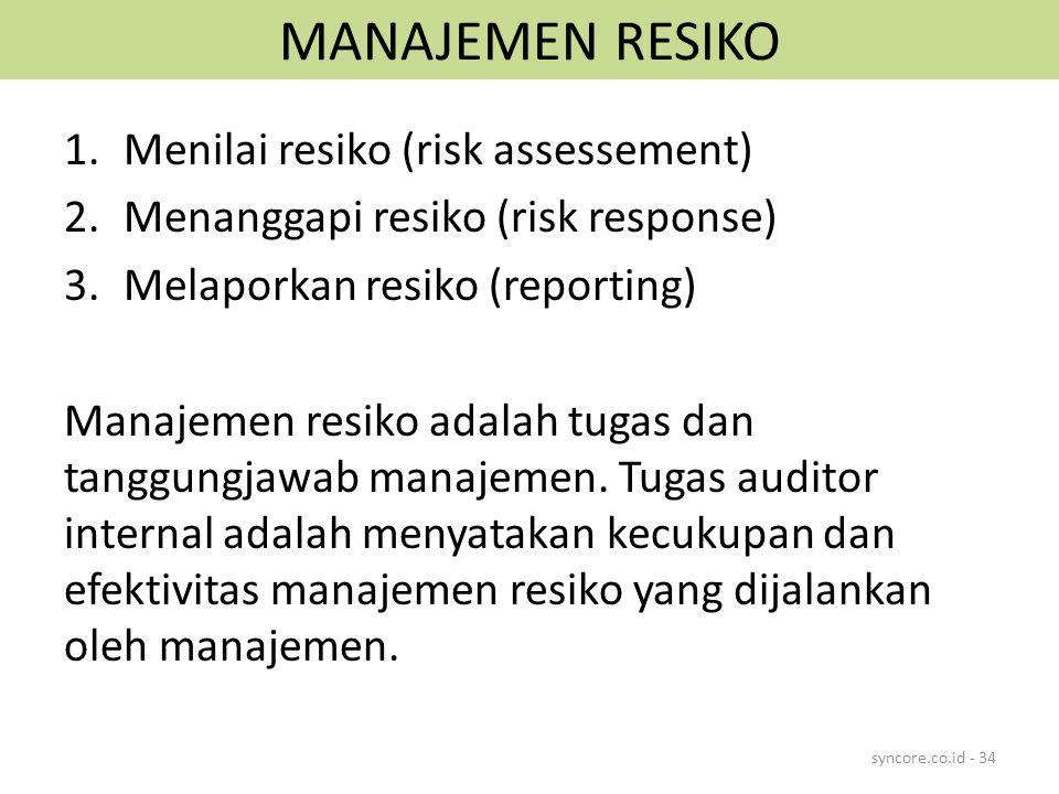 MANAJEMEN RESIKO Menilai resiko (risk assessement)