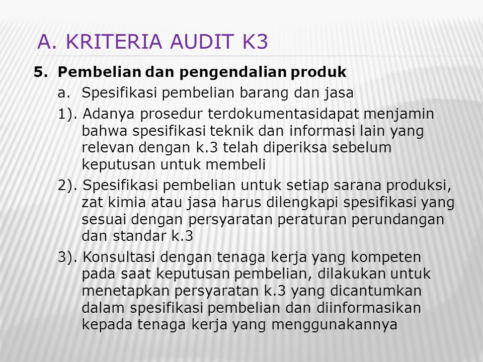 A. KRITERIA AUDIT K3 Pembelian dan pengendalian produk