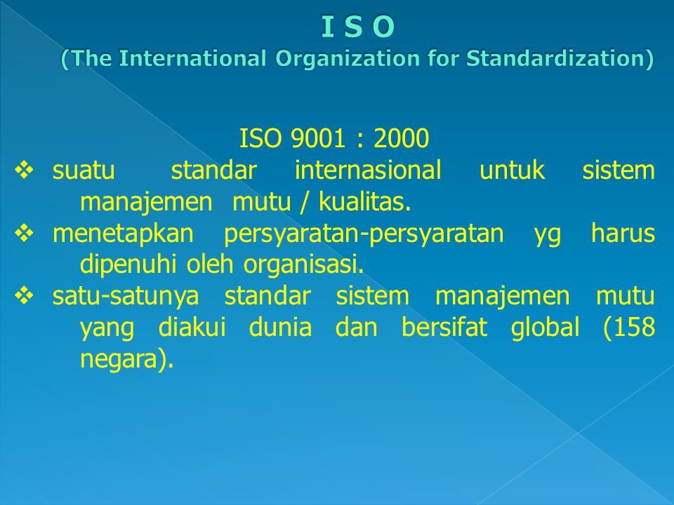 I S O (The International Organization for Standardization)