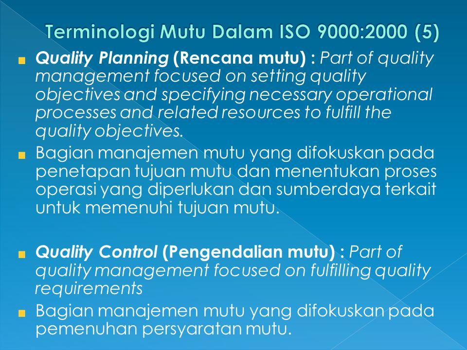 Terminologi Mutu Dalam ISO 9000:2000 (5)