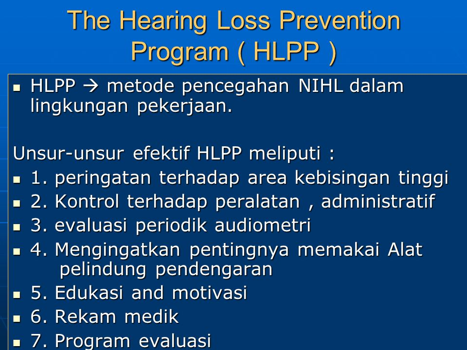 The Hearing Loss Prevention Program ( HLPP )