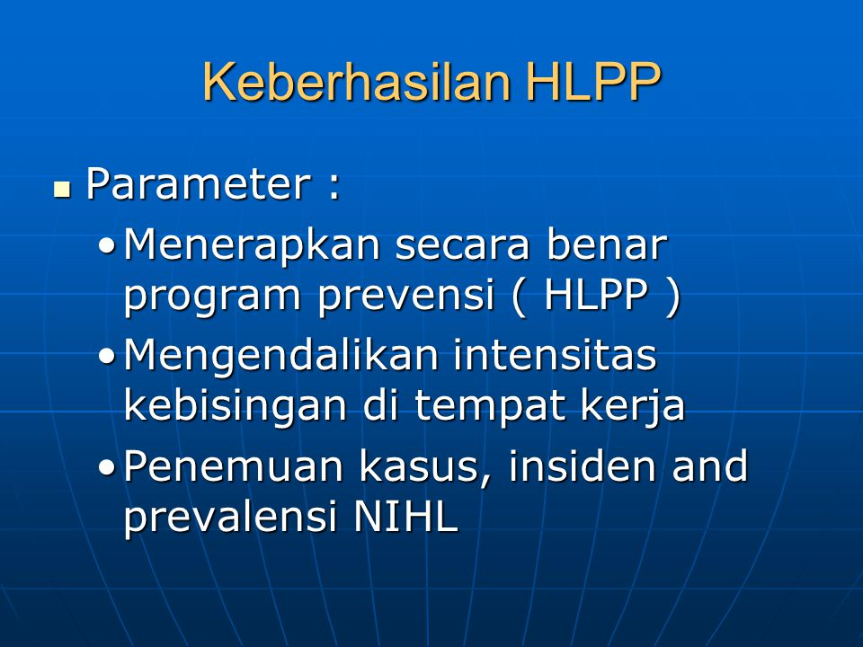 Keberhasilan HLPP Parameter :