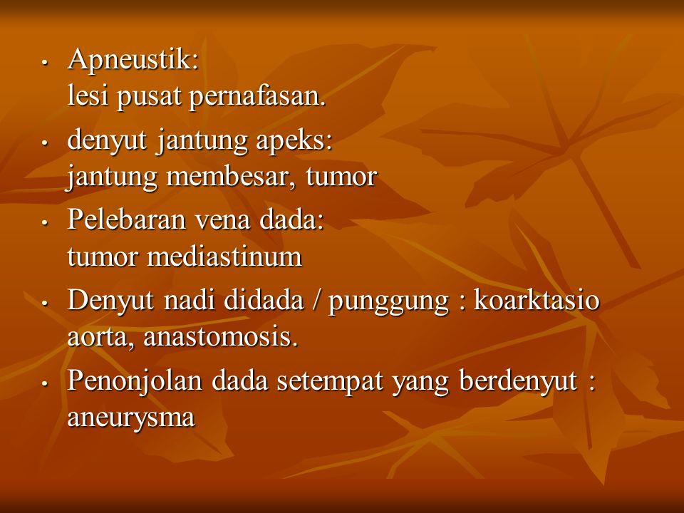 Apneustik: lesi pusat pernafasan.