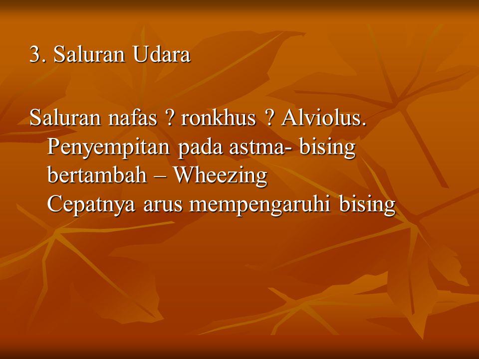 3. Saluran Udara Saluran nafas . ronkhus . Alviolus.