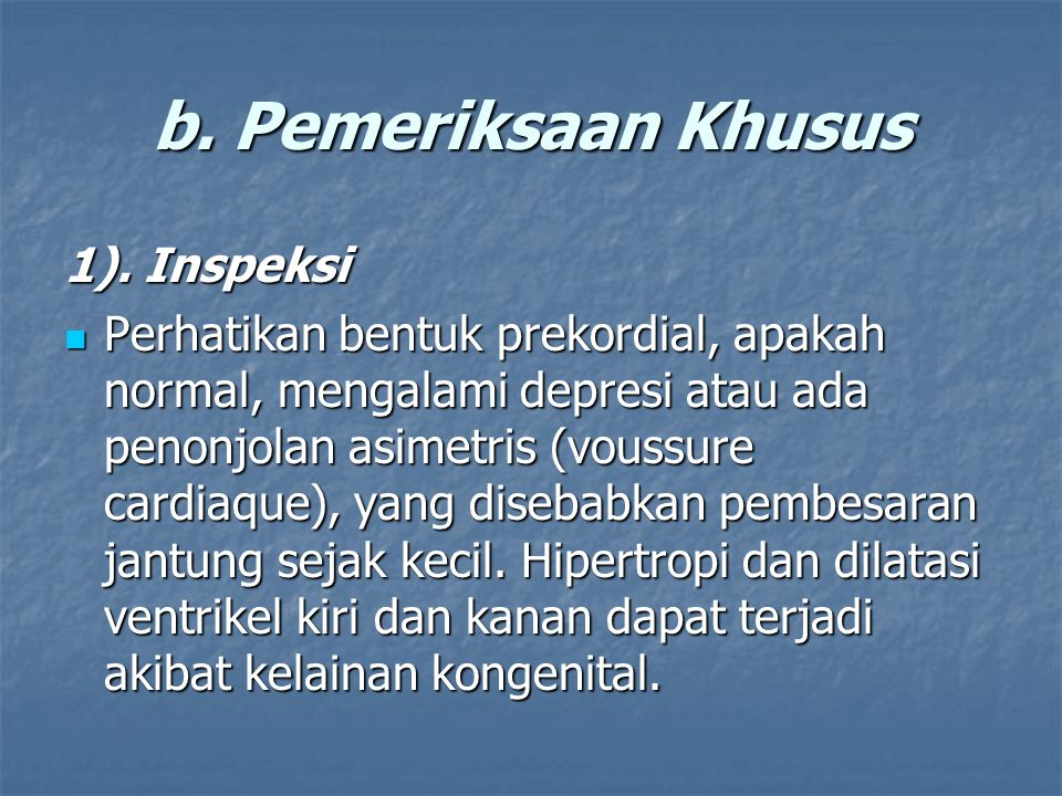 b. Pemeriksaan Khusus 1). Inspeksi