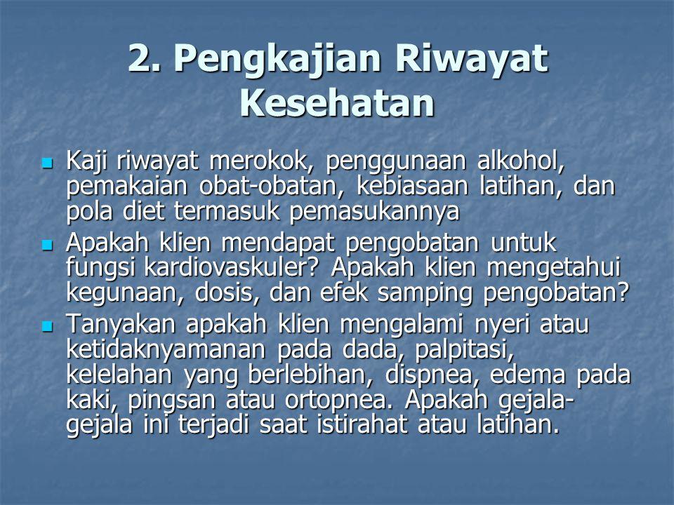 2. Pengkajian Riwayat Kesehatan