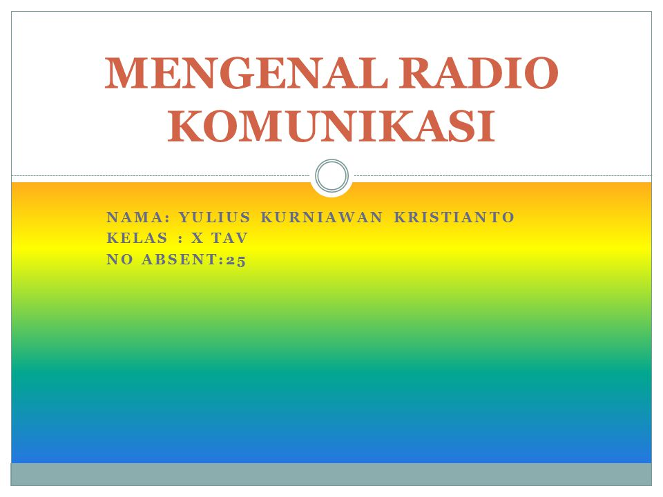 MENGENAL RADIO KOMUNIKASI