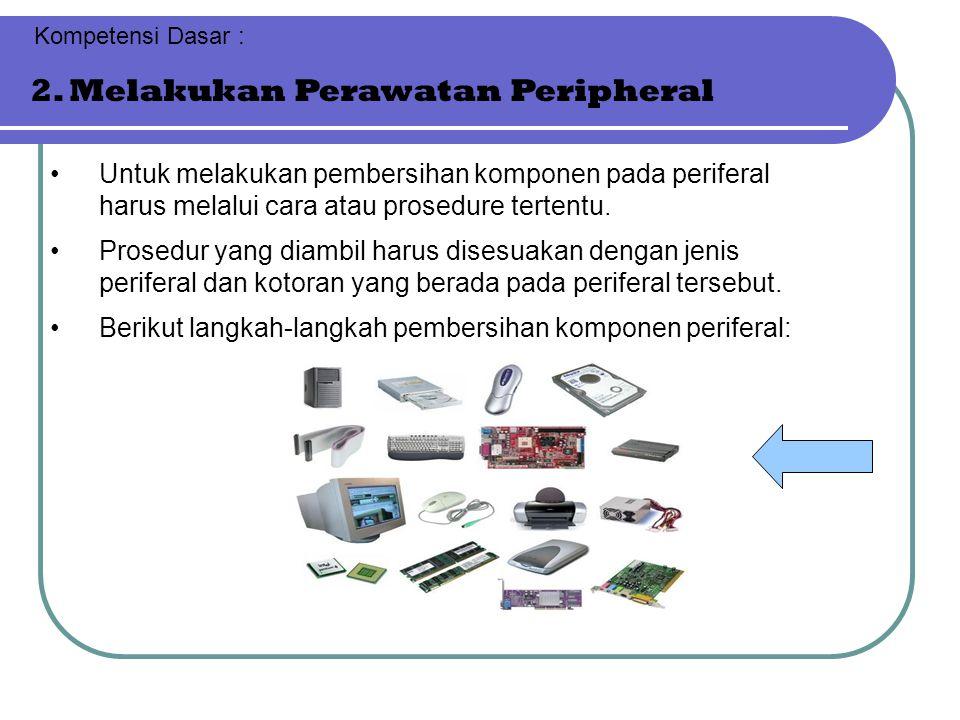 2. Melakukan Perawatan Peripheral
