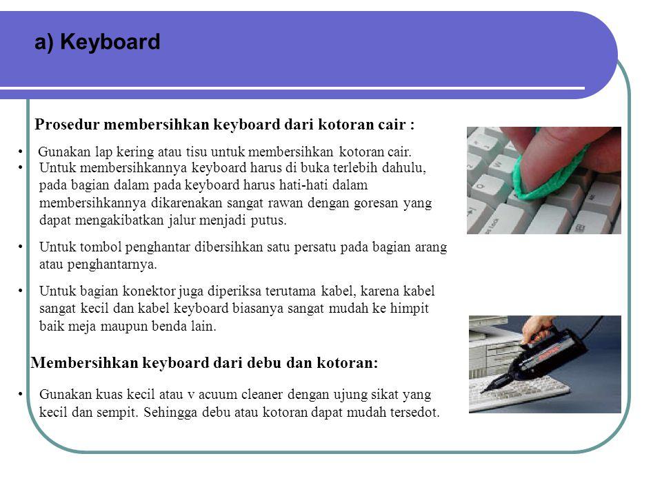 a) Keyboard Prosedur membersihkan keyboard dari kotoran cair :