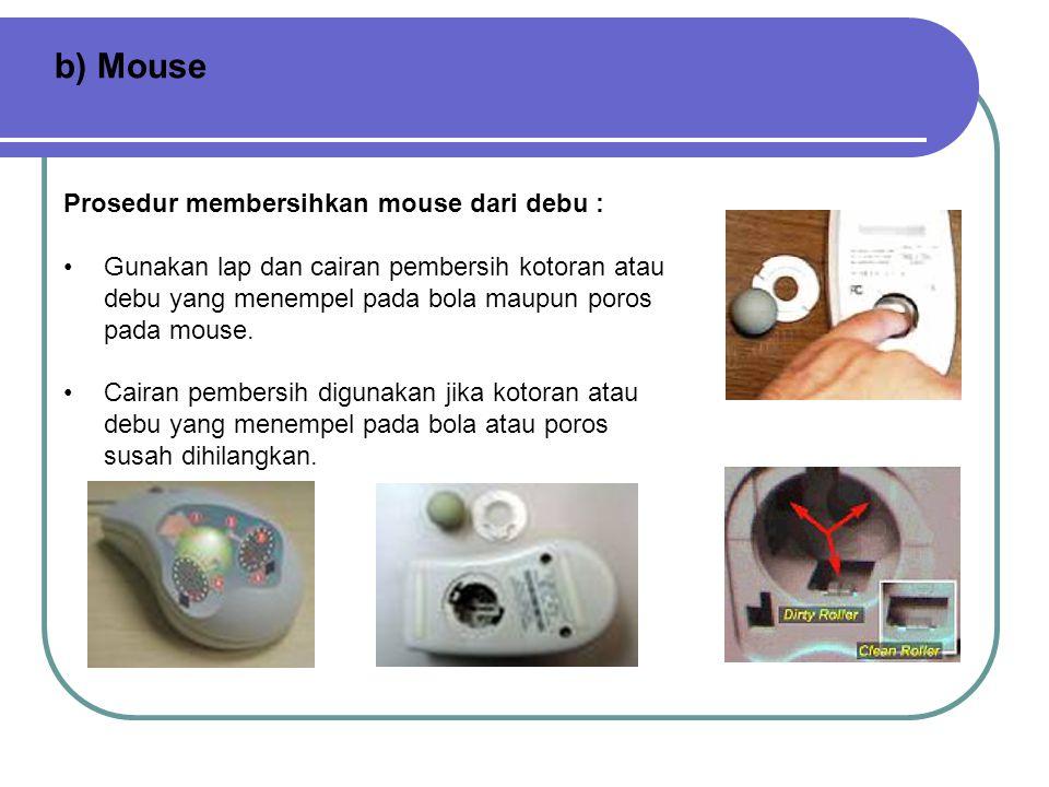b) Mouse Prosedur membersihkan mouse dari debu :