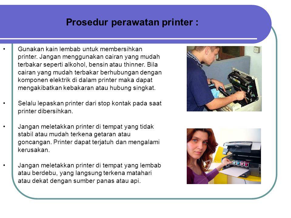 Prosedur perawatan printer :