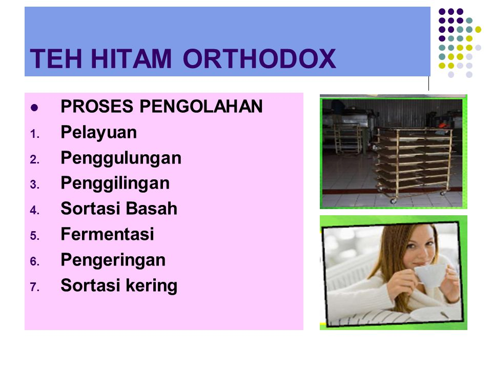 TEH HITAM ORTHODOX PROSES PENGOLAHAN Pelayuan Penggulungan
